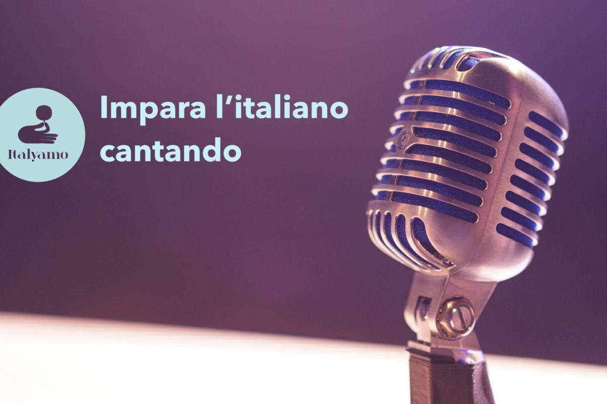 IMPARA L'ITALIANO CANTANDO